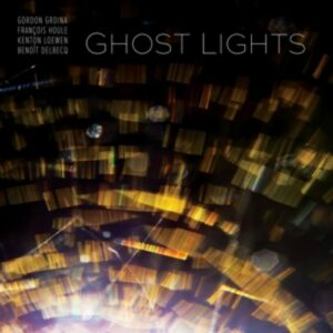 Ghost Lights - Gordon Grdina