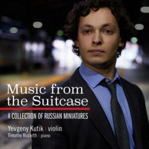 Music from the suitcase : Une sélection de miniatures russes. Kutik, Bozarth.