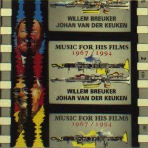 Willem Breuker: Music For His Films  1967 / 1994 - Johan Van Der Keuken
