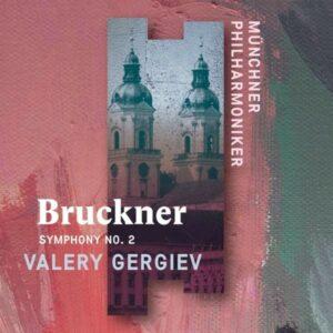 Bruckner: Symphony No.2 - Valery Gergiev