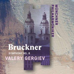 Bruckner: Symphony No.8 - Valery Gergiev