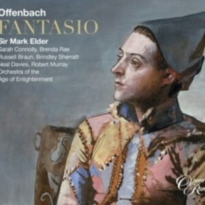 J. Offenbach: Fantasio - Orchestra Of The Age Of Enlightenment / Elder