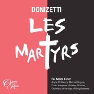 Donizetti: Les Martyrs - Mark Elder