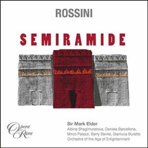 Rossini: Semiramide - Mark Elder