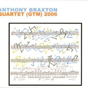 Quartet (GTM) 2006 - Anthony Braxton