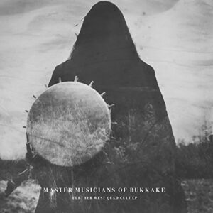 Further West Quad Cult (LP) - Master Musicians Of Bukkake