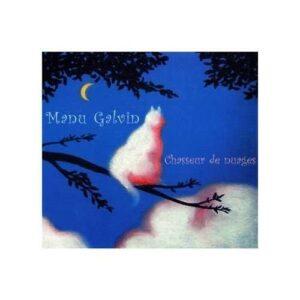 Chasseur De Nuages - Manu Galvin