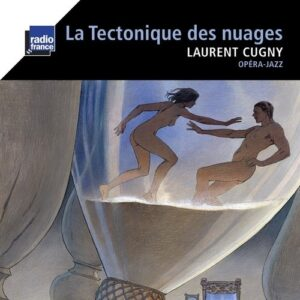 La Tectonique des Nuages - Laurent Cugny