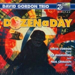 Dozen A Day - David Gordon Trio
