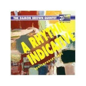 A Rhythm Indicative - The Damon Brown Quintet