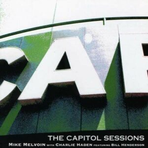 The Capitol Sessions - Mike Melvoin with Charlie Haden