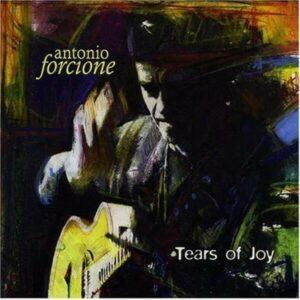 Tears Of Joy (Vinyl) - Antonio Forcione