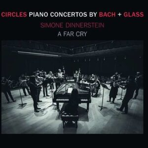 Circles, Piano Concertos by Philip Glass & JS Bach - Simone Dinnerstein