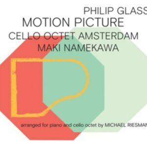 Philip Glass: Motion Picture - Cello Octet Amsterdam