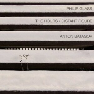 Glass: The Hours, Distant Figure - Anton Batagov