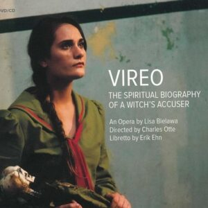 Lisa Bielawa: Vireo, The Spiritual Biography Of A Witch's Accuser - Deborah Voigt
