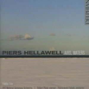 Piers Hellawell: Airs, Waters - Fidelio Trio / RTE National Symphony Orchestra / Valade