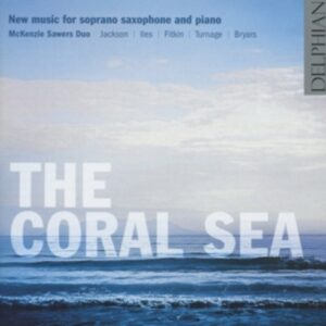 The Coral Sea - New Music For Soprano Saxophone and Piano - McKenzie Sawers Duo