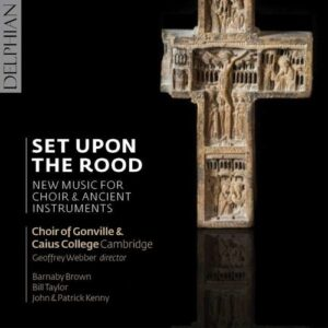 Set Upon The Rood - Gonville & Caius College Choir