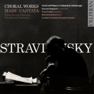 Stravinsky: Mass / Cantata - Choir Of St Mary's Cathedral