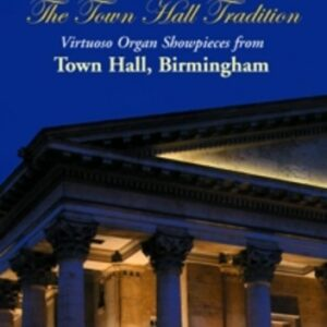 Elgar / Nyman / Handel / Walton / Boyce / Anon: The Town Hall Tradition - Virtuoso Organ Showpiece