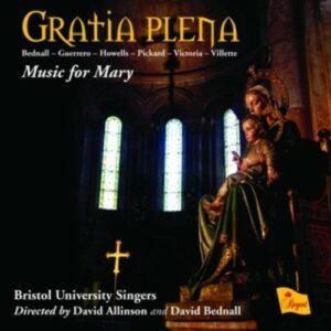 Pickard / Guerrero / Bednall / Victoria / Howells / Villette: Gratia Plena - Music For Mary