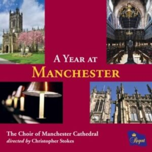 Various / Brahms / Bartholdy / Williams / Tallis / Byrd: A Year At Manchester - The Choir Of Manchester Cathedral