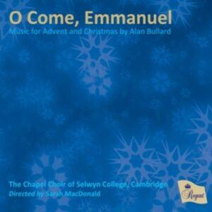 O Come, Emmanuel - The Chapel Choir Of Selwyn College