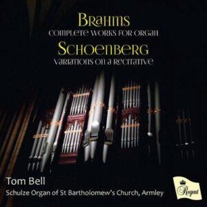 Brahms / Schoenberg: Complete Works For Organ - Tom Bell