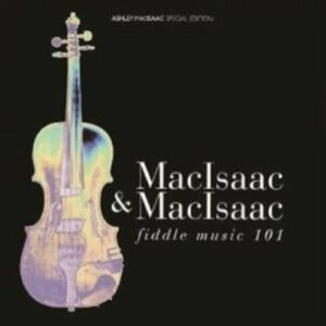 Fiddle Music 101 - Ashley Macisaac