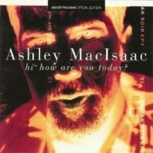 Hi How Are You Today - Ashley Macisaac