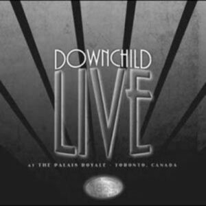 Live At The Palace Royale - Downchild Blues Band