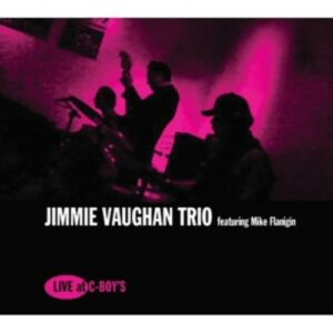 Live At C-Boy's - Jimmie Vaughan Trio