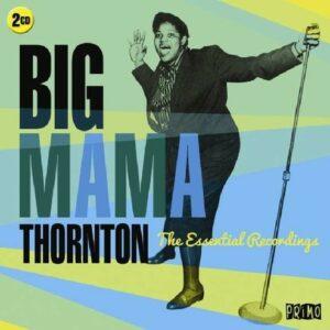 Essential Recordings - Big Mama Thornton