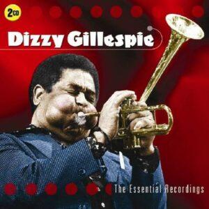 Essential Recordings - Dizzy Gillespie