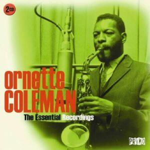 Essential Recordings - Ornette Coleman