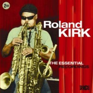 Essential Recordings - Roland Kirk