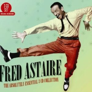 The Absolutely Essential 3 CD Collection - Fred Astaire