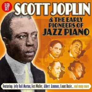 Scott Joplin & The Early Pioneers Of Jazz