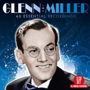 60 Essential Recordings - Glenn Miller