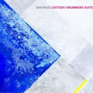 Sixteen: Drummers Suite - Dan Weiss