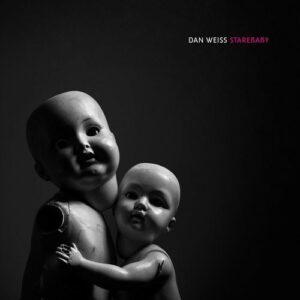 Starebaby (Vinyl) - Dan Weiss