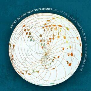Live At The Village Vanguard, Vol. I (The Embedded Sets) - Steve Coleman & The Five Elements