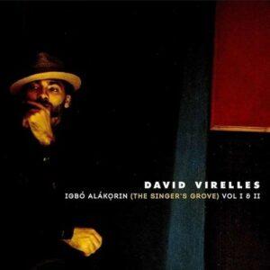Igbo Alakorin (The Singer's Grove) Vol. I & II - David Virelles
