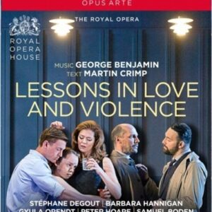 George Benjamin: Lessons In Love And Violence - The Royal Opera House