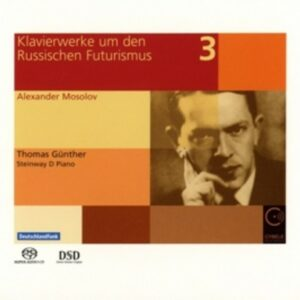 Alexander Mosolov: Piano Works From Russian Futurism Vol.3 - Thomas Gunther