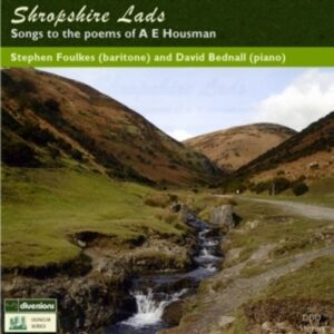 Shropshire Lads. Songs To The Poems Of A.E. Housman - Stephen Foulkes
