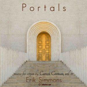 Carson Cooman: Portals, Organ Music Vol.11 - Erik Simmons