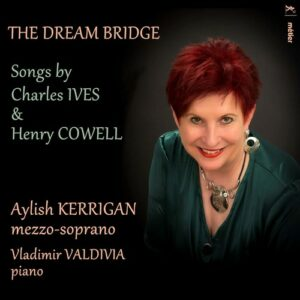The Dream Bridge, Songs by Charles Ives and Henry Cowell - Aylish Kerrigan
