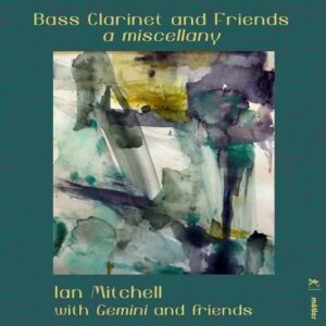 Bass Clarinet And Friends: A Miscellany - Ian Mitchell